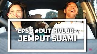 Gambar cover EPS 3 #DUTIHVLOG - JEMPUT SUAMI..