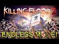 Killing Floor 2 | PLAYING THE ENDLESS MODE... AGAIN! - Death By Bugsplat