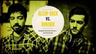 "Aesop Rock vs. Bonobo ""Babies with Guns / Dinosaurs"""