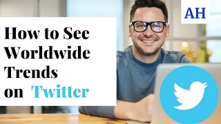 How to See Worldwide Trends  On Twitter 2021