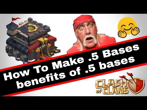 How to make .5 base in Clash of clans | benefit of .5 bases in Clash of clans
