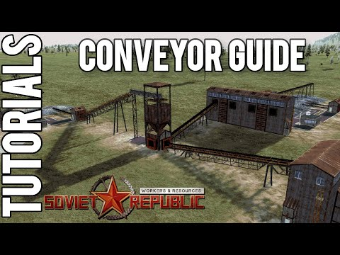Conveyor Guide | Tutorial | Workers & Resources: Soviet Republic Guides