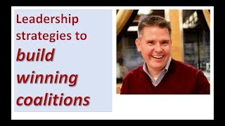 Leadership Strategies to Build Winning Coalitions