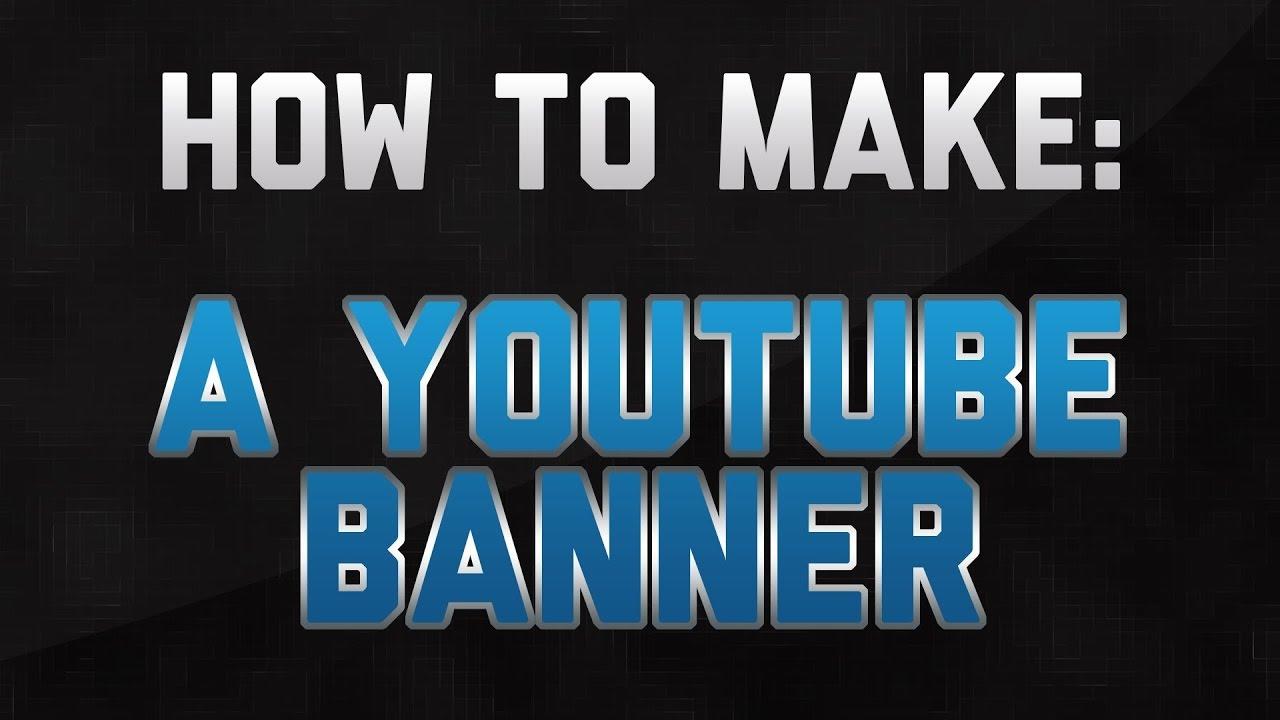 how to create youtube banner - Ataum berglauf-verband com