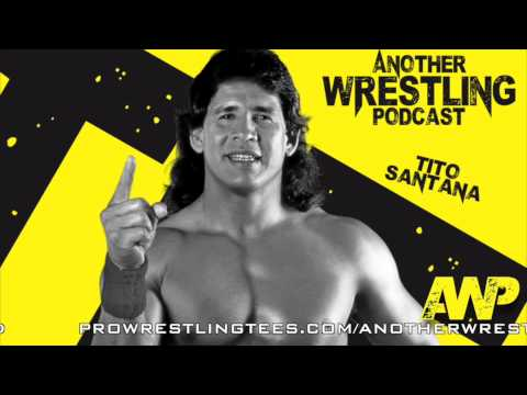Another Wrestling Podcast: Tito Santana