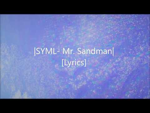 SYML- Mr. Sandman [Lyrics]