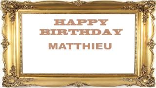 Matthieu   Birthday Postcards & Postales - Happy Birthday