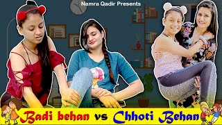 BADI BEHAN vs CHHOTI BEHAN || Namra Qadir Ft. Aditi Sharma
