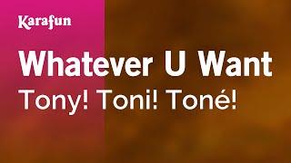 Karaoke Whatever U Want - Tony! Toni! Toné! *