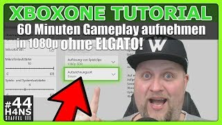 60 Minuten Gameplay aufnehmen Tutorial Xbox One #44 | DEUTSCH