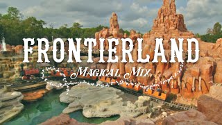Frontierland (Magic Kingdom) Park Audio | Magical Mix