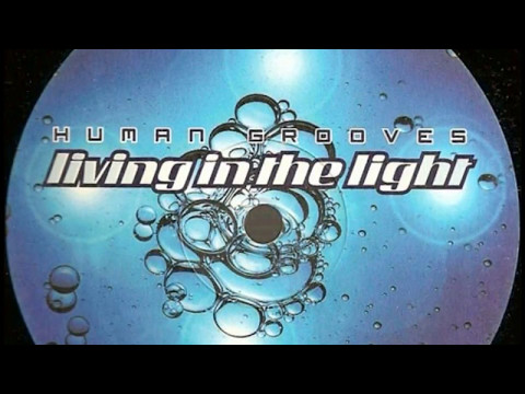 Human Grooves - Living In The Light (Trance Mix)