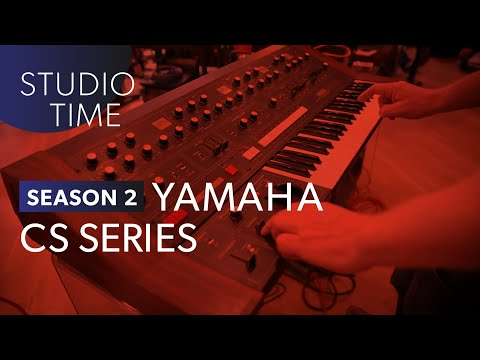 Yamaha CS Synthesizers - Studio Time: S2E13