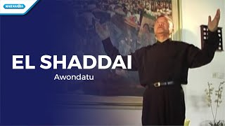 El Shaddai - Pdt. J. E. Awondatu (Video)