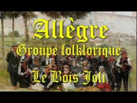 """Groupe folklorique """"Le bois joli"""" Allègre (Haute-Loire)"""