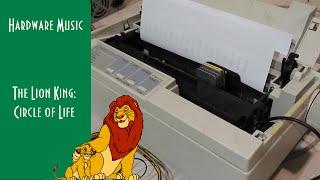 The Lion King - Circle of Life on Dot Matrix Printer and Floppy drives