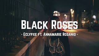 Download Lagu Eclypxe - Black Roses ft. Annamarie Rosanio | Lyrics mp3