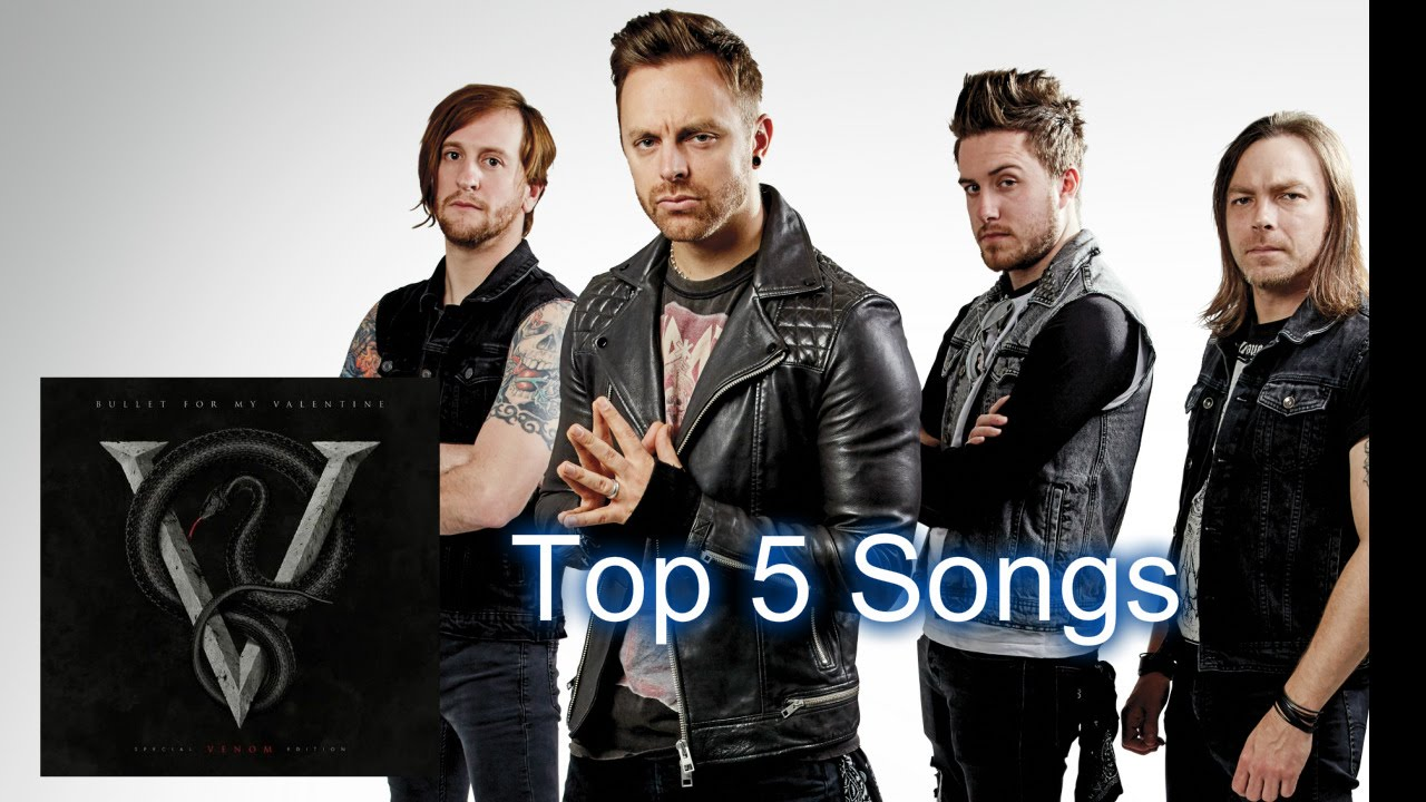 Top 5 Bullet For My Valentine Songs Venom Album Youtube