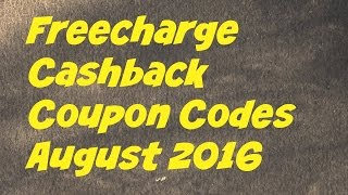 Freecharge Coupon Codes August 2016 - Working Cashback Coupons