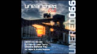 DJ Dani & Luke Terry - Ghosts Behind You (Makki Vocal Mix) [Unearthed Red]