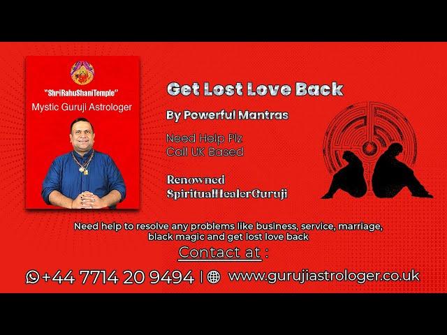 Get Lost Love Back By Powerful Mantras | Need Help Plz Call UK Based Renowned #SpiritualHealerGuruji