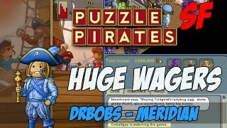 PUZZLE PIRATES HUGE SF WAGERS - Bum vs Tmont