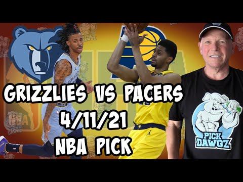 Memphis Grizzlies vs Indiana Pacers 4/11/21 Free NBA Pick and Prediction NBA Betting Tips