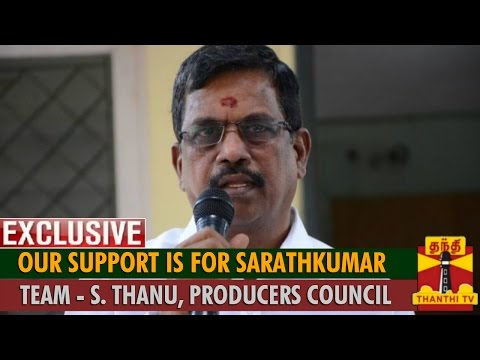 Exclusive : Our Support is for Sarathkumar Team : Kalaipuli S Thanu, President of Producers Council
