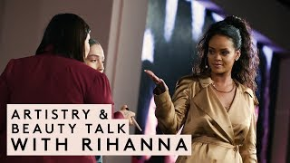 ARTISTRY & BEAUTY TALK WITH RIHANNA | FENTY BEAUTY