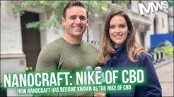 NanoCraft   The Nike of CBD