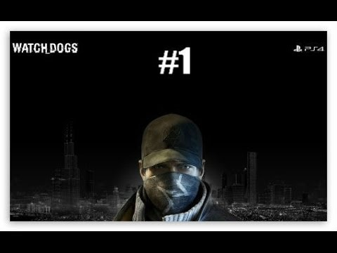 Watch Dogs Walkthrough Part 1 No Commentary PS4