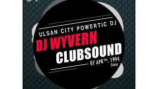 (클럽노래순위 4위![연간])DJ Wyvern New Mix Set Vol.7