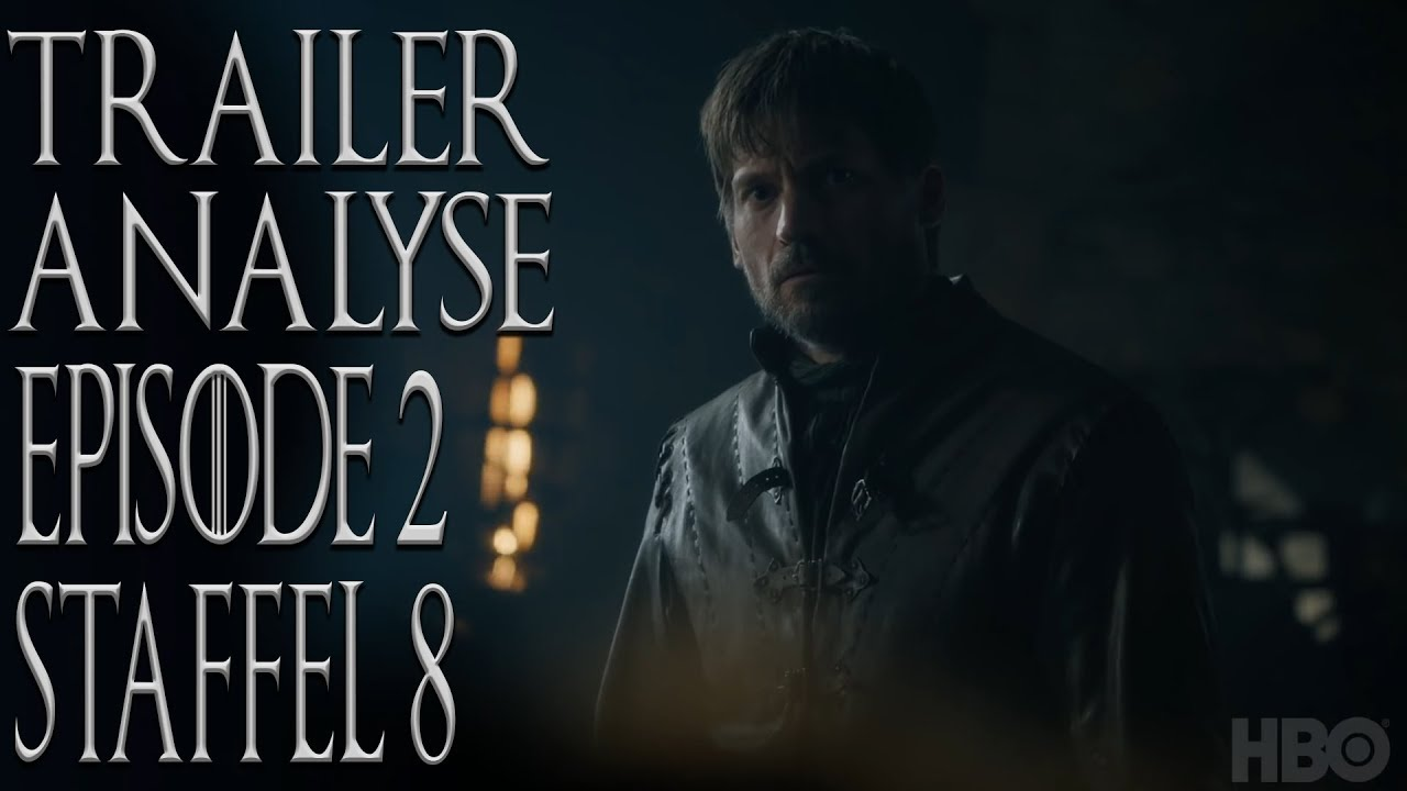 Trailer Analyse Folge 2 Game of Thrones Staffel 8 - YouTube