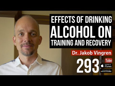 Effects of Drinking Alcohol on Training and Recovery w/ Alcohol Scientist Dr. Jakob Vingren
