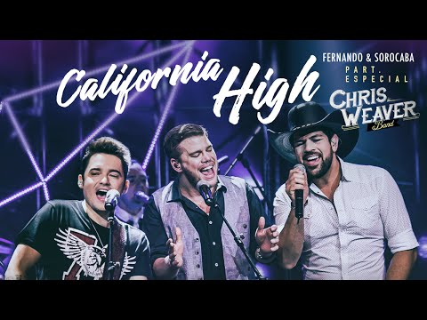 Fernando & Sorocaba - California High part. Chris Weaver Band