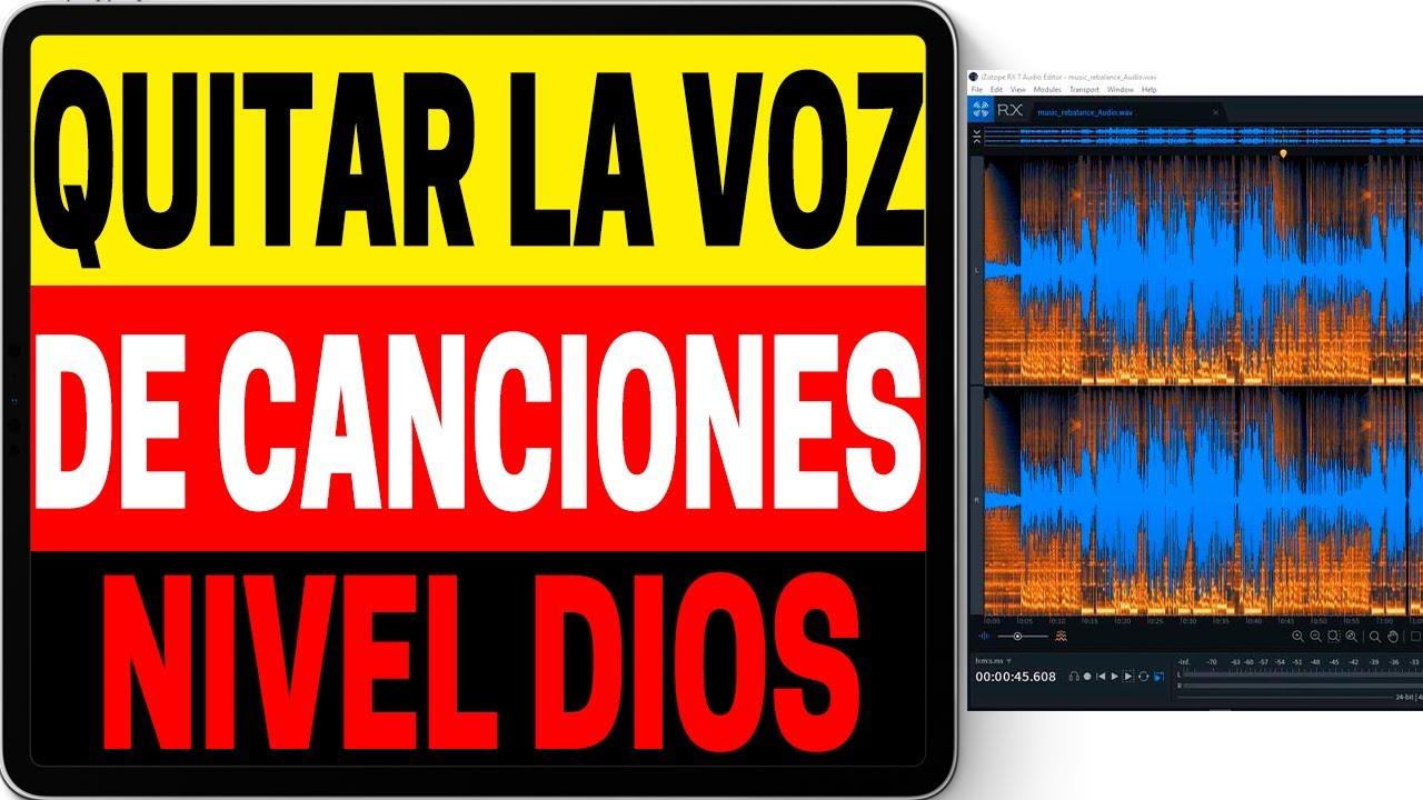 Quitar La Voz De Una Canción Nivel Dios | Tutorial Izotope Rx 7 Mixman Dj  2019