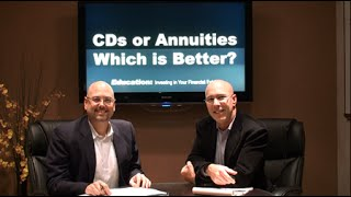 CDs or Annuities - Which is Better?