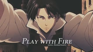 Download lagu Play with Fire| L e v i A c k e r m a n [AMV]