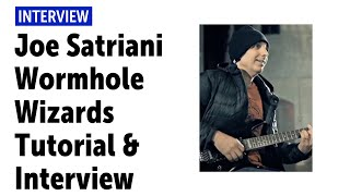 Joe Satriani - Wormhole Wizards Tutorial and Interview