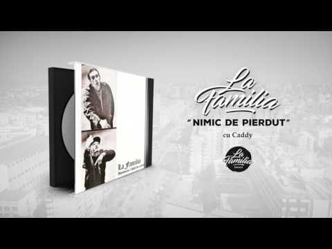 La Familia - Nimic de Pierdut (cu Daddy Caddy) (Radio Edit)