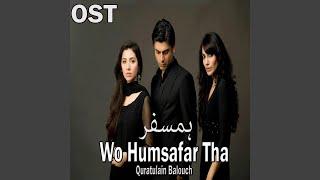 """Wo Humsafar Tha (From """"Humsafar"""")"""