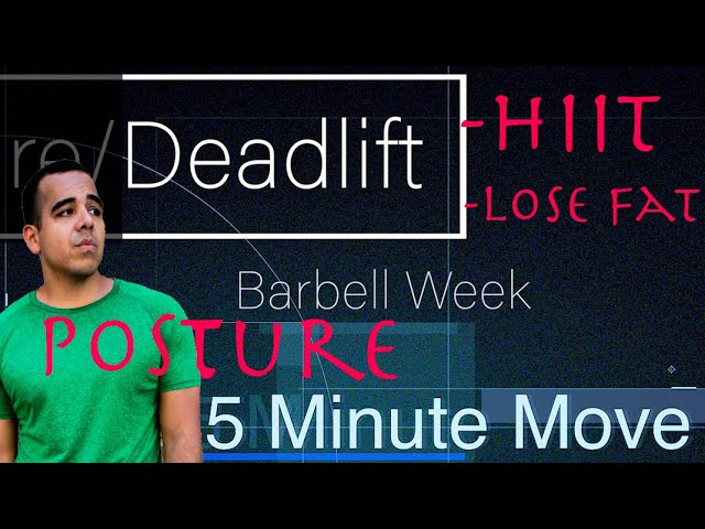 Posture/Deadlifts - Barbell - 5 Minute Move - Monday