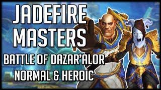 JADEFIRE MASTERS NORMAL & HEROIC - Battle of Dazar'alor Raid Guide | WoW BFA