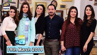 Good Morning Pakistan - Fiza Shoaib & Sawera Pasha - 19th March 2019 - ARY Digital Show