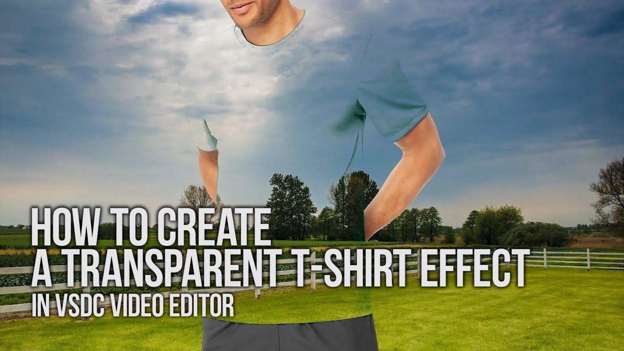 Shirt Vsdc T LifehackCreate Transparent Effect With Editor