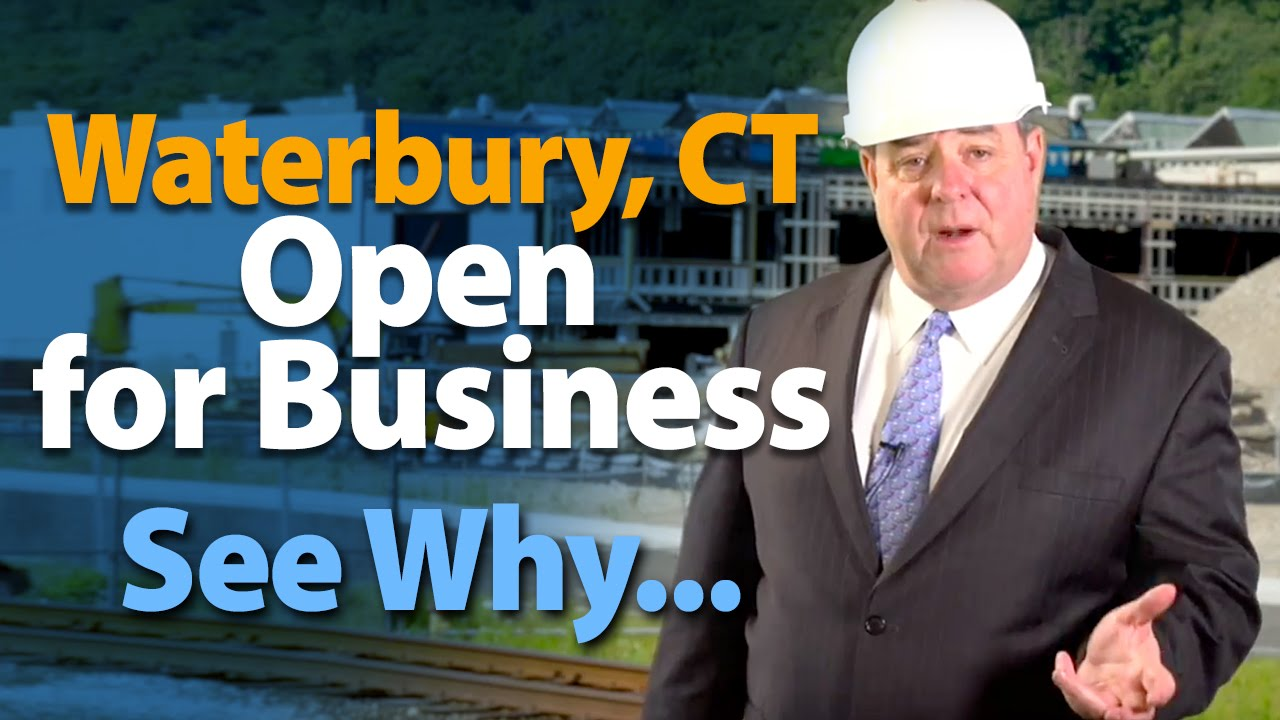 Business Opportunities in Waterbury Connecticut - Mayor O'Leary