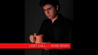 Last Call Poetry By Wasi Shah His Own Voice