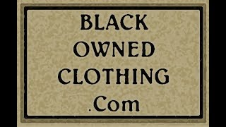 BLACK OWNED CLOTHING VIDEO 3