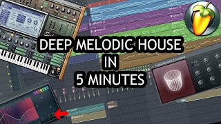 MAKE DEEP MELODIC HOUSE IN 5 MINUTES [FL STUDIO]