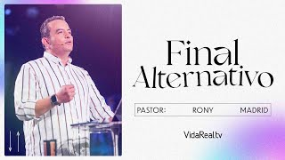 Final Alternativo. | Final Alternativo | Pastor Rony Madrid